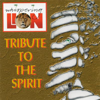 Whispering Lion | Tribute To The Spirit