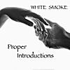 White Smoke: Proper Introductions