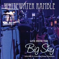 Whitewater Ramble | Live from the Big Sky, Vol. II: Covering Some Territory