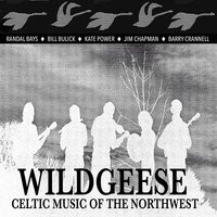 Wildgeese | Celtic Music of the Northwest (Reissue) [Feat. Randal Bays, Bill Bulick, Kate Power, Jim Chapman & Barry Crannell]