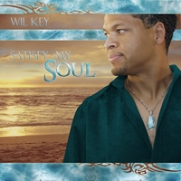 Wil Key | Satisfy My Soul