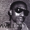 Will: Be Here For You