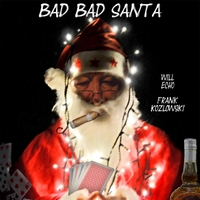 Will Echo & Frank Kozlowski | Bad Bad Santa