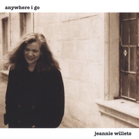 Jeannie Willets | Anywhere I Go