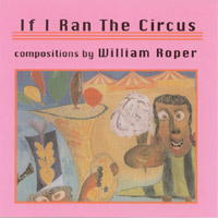 William Roper | If I Ran The Circus