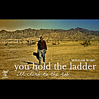 William Ward | You Hold the Ladder