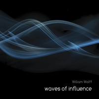 William Wolff | Waves of Influence