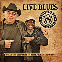 "Willie ""Big Eyes"" Smith & Roger ""Hurricane"" Wilson 