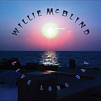 Willie McBlind | Live Long Day