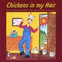 Willie Sterba | Chickens in my Hair