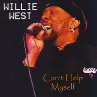Willie West | Can't Help Myself
