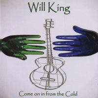 Will King | Come on in from the Cold