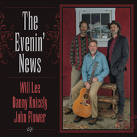 Will Lee, Danny Knicely & John Flower | The Evenin' News