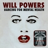 WILL POWERS: Dancing For Mental Health