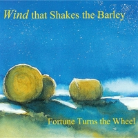 Wind That Shakes the Barley: Fortune Turns the Wheel