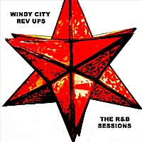 Windy City Rev Ups | The R&B Sessions
