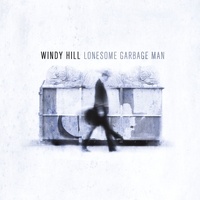 Windy Hill | Lonesome Garbage Man