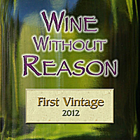 Wine Without Reason | First Vintage