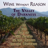 Wine Without Reason | The Valley of Darkness