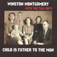 Winston Montgomery | Child Is Father To The Man