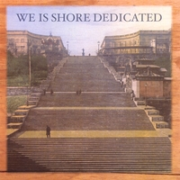 We Is Shore Dedicated | We Is Shore Dedicated