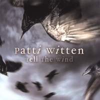 Patti Witten | Tell The Wind