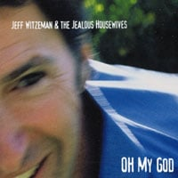 Jeff Witzeman & The Jealous Housewives | Oh My God