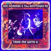 Joe Normal & The Anytown'rs | Take Me with U