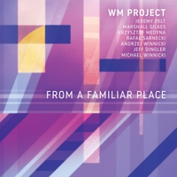 WM Project | From a Familiar Place