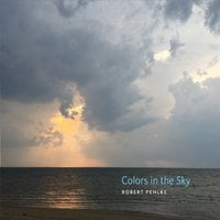 Robert Pehlke | Colors in the Sky
