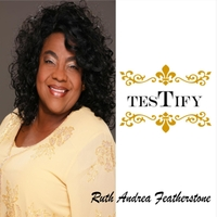 Ruth Andrea Featherstone | Testify