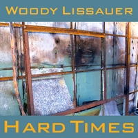 Woody Lissauer | Hard Times