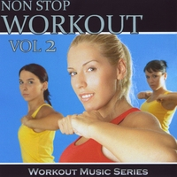 Workout Music Series | Non Stop Workout, Vol. 2