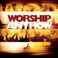 Various Artists | Worship Anyhow