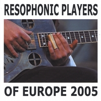World Resophonic Association | Resophonic Players of Europe 2005