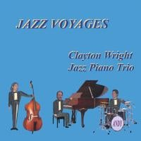 Clayton Wright | Jazz Voyages for Jazz Piano Trio | CD Baby Music Store