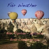 Nan Raphael & Brad Clark | Fair Weather