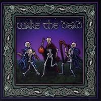 Wake the Dead: Wake the Dead