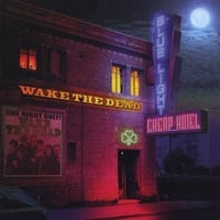 Wake the Dead: Blue Light Cheap Hotel