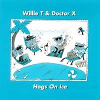 Willie T & Doctor X | Hogs On Ice