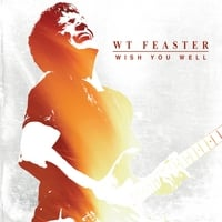 WT Feaster | Wish You Well