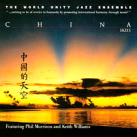 World Unity Jazz Ensemble with Phil Morrison and Keith Williams | China Skies