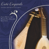 Wendy Wen Zhao and Lucas Harris | Lute Legends: Ancient Airs From East and West