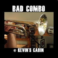 Bad Combo | At Kevin's Cabin