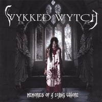 Wykked Wytch | Memories Of A Dying Whore