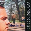 Wynndogg: Movin