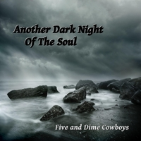 Five and Dime Cowboys | Another Dark Night of the Soul