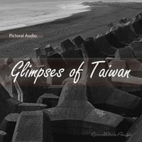 Hannah Heinz | Pictoral Audio: Glimpses of Taiwan