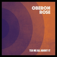 Oberon Rose | Tell Me All About It