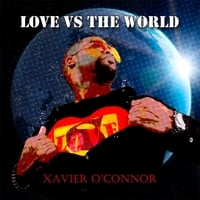 Xavier O'Connor | Love vs. the World